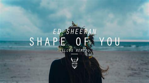 Shape Of You (ellis Remix)