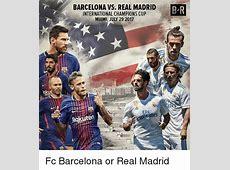 BARCELONA VS REAL MADRID INTERNATIONAL CHAMPIONS CUP MIAMI