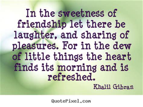 khalil gibran poster quotes   sweetness