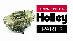 Holley Carburetor Tuning Guide   4150 Carbs   Part 2