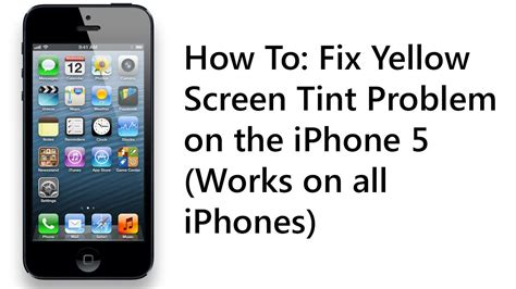 how to on iphone how to fix yellow iphone 5 screen tint problem in 30