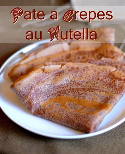 recette pate a crepe avec 2 oeufs p 226 te a cr 234 pe au nutella au chocolat facile et rapide