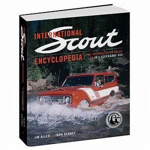 International Scout Encyclopedia Book  The Authoritative Guide To Ih U0026 39 S Legendary 9781642340204
