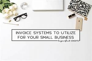 invoice systems to utilize for your small business With invoice system for small business