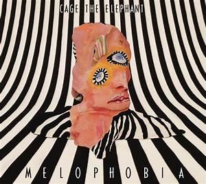 Cage The Elephant – Melophobia [Tracklist + Album Art ...