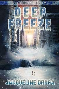 Deep Freeze (Protocol One Saga #2) by Jacqueline Druga