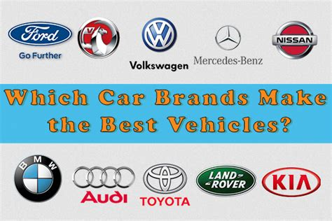Which Car Brands Make The Best Vehicles?