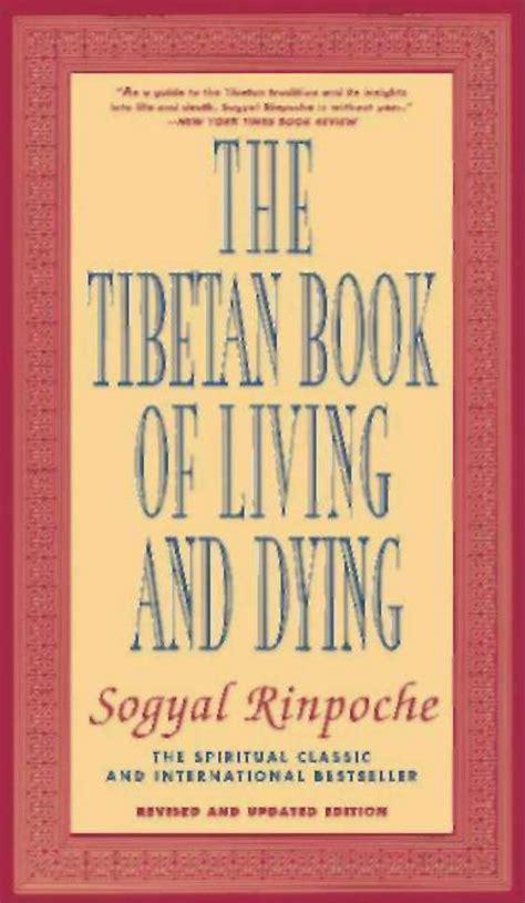 tibetan book of living and dying the tibetan book of living and dying