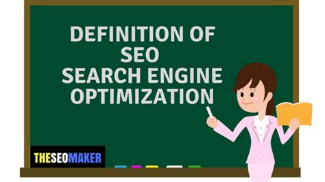 seo optimization definition definition of search engine optimization theseomaker