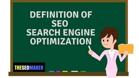 define search engine optimisation definition of search engine optimization theseomaker