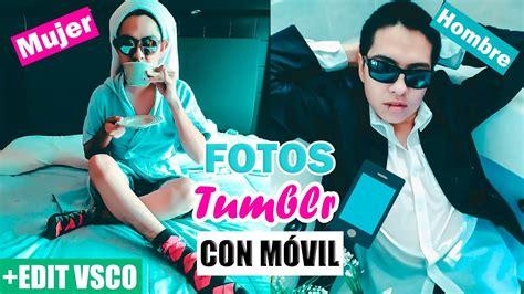 Cómo tomar fotos TUMBLR en CASA con el MOVIL (Mujeres y