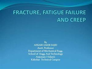 Fracture Fatigue And Creep