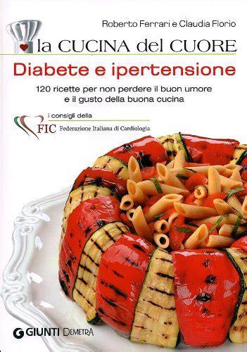 alimentazione per diabetici e ipertesi 187 ricette per diabetici e ipertesi
