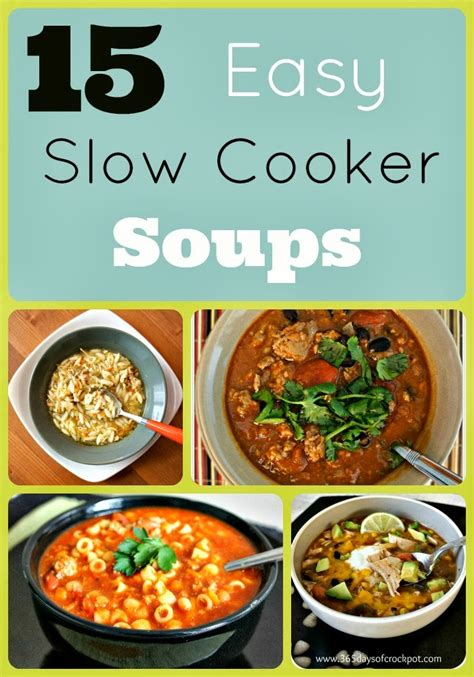 easy cooker soup recipes 15 fabulous and easy slow cooker soup recipes 365 days of slow cooking and pressure cooking