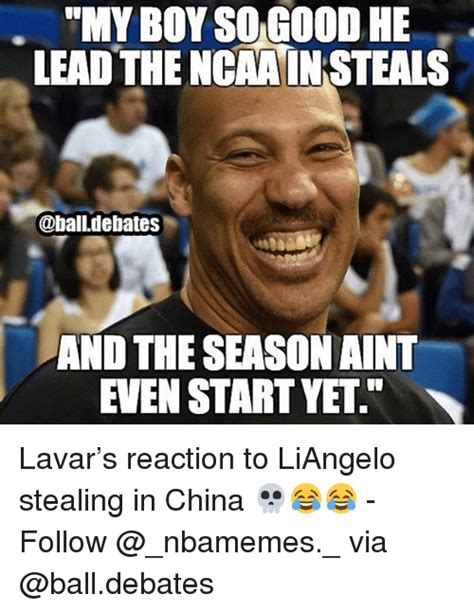 Ball Memes - my boyso good he lead the ngrain steals and the season aint even start yet lavar s reaction to