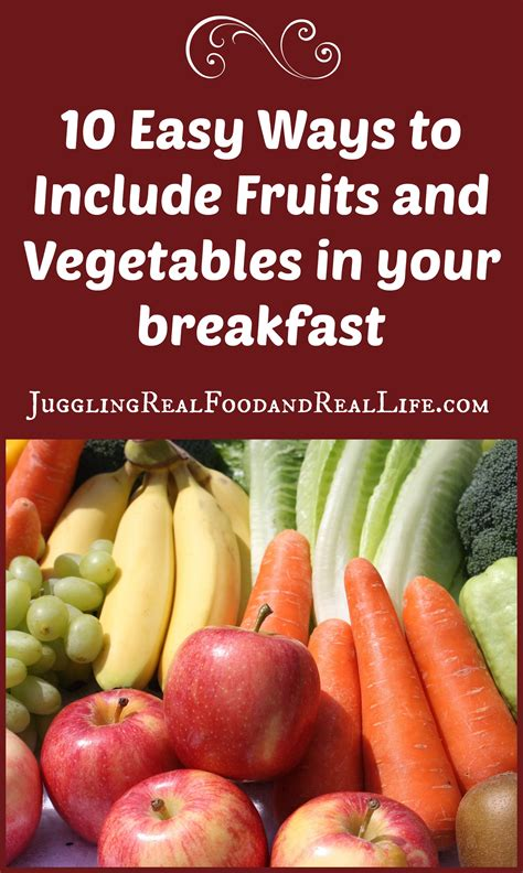 Biotin/ca/carbohydrates/dha/dietary fibre/fat/fe/folic acid/iodine/linoleic acid/mg/monounsaturated fatty acid/niacin/pantothenic acid/polyunsaturated fatty. 10 Easy Ways to Include Fruits and Veggies In Your ...
