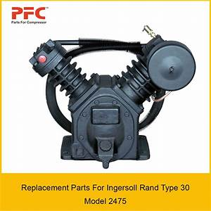 Ingersoll Rand Type 30 Model 2475 Air Compressor Parts