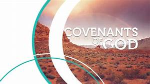 Covenants Of God - 4 Of 6 - Covenant With Abraham