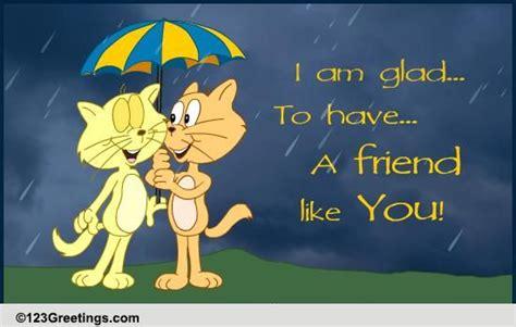glad    friend    friendship ecards greeting cards