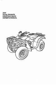 2003 Honda Trx350te Fourtrax 350 Es Owner U0026 39 S Manual