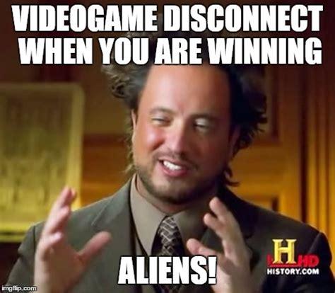 Videogame Meme - ancient aliens meme imgflip