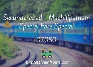 Secunderabad - Machilipatnam Special Fare Special - 07050 ...