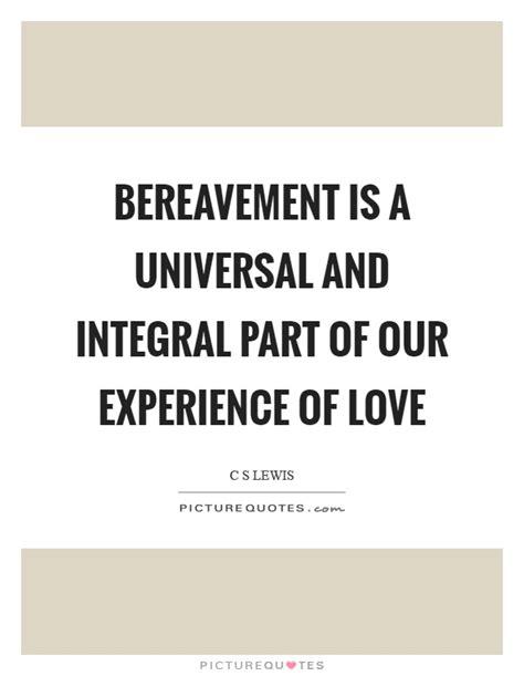 bereavement   universal  integral part