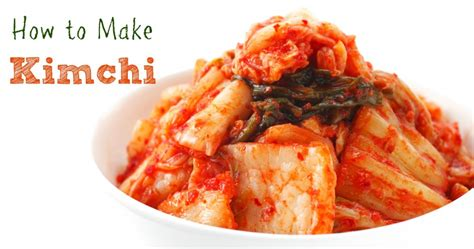 kimchi recipe simple kimchi a basic recipe for getting started