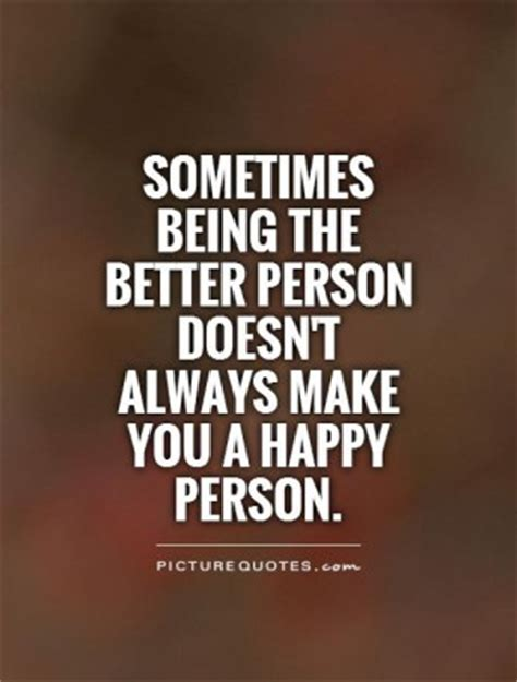 Quotes About Being The Bigger Person Pinterest