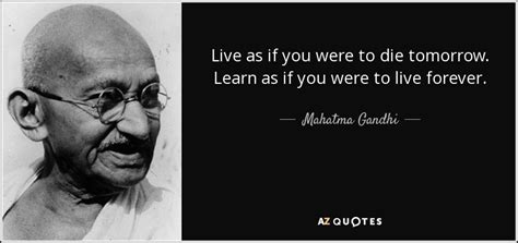 mahatma gandhi quote       die tomorrow