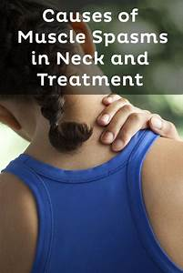 Best 25  Muscle Spasms In Neck Ideas On Pinterest