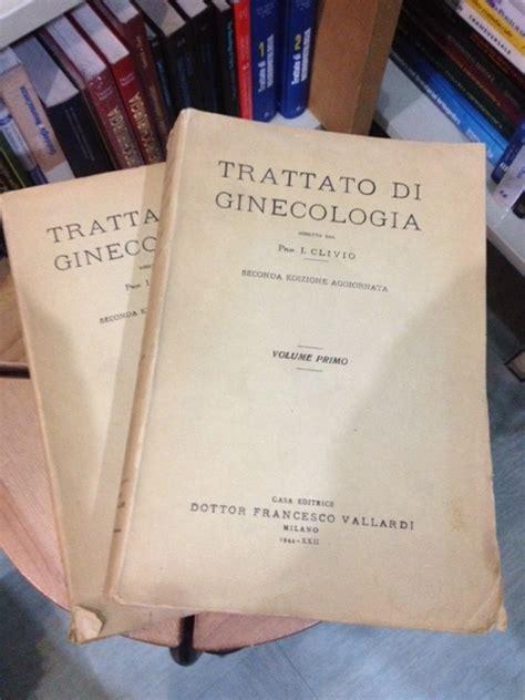 Libreria Scientifica Ferrara by Innocente Clivio Trattato Di Ginecologia 2a Edizione