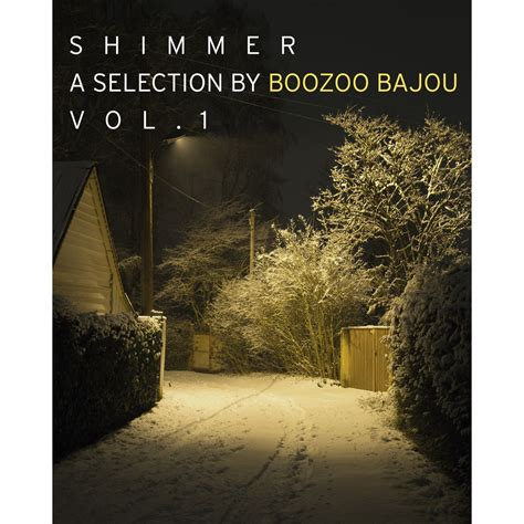 Shimmer  A Selection By Boozoo Bajou Vol 1 (stereo Deluxe