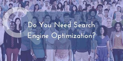 small business search engine optimization does your small business need search engine optimization