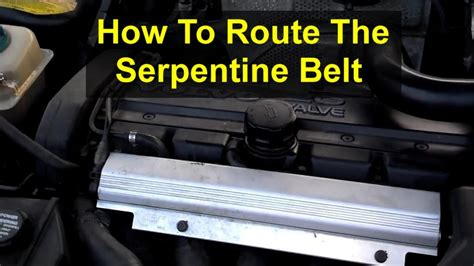 serpentine belt routing   volvo