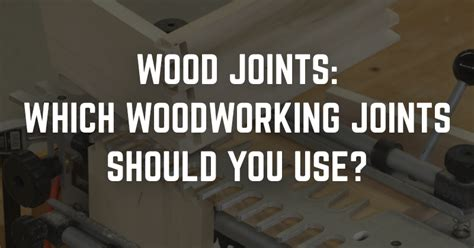 woodworking joints  wood joints