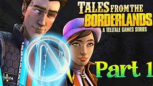 Tales From the Borderlands Gameplay Walkthrough Part 1 ...