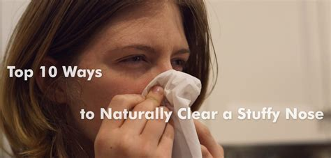 The 10 Top Ways To Unclog Your Nose Naturally And Get Rid