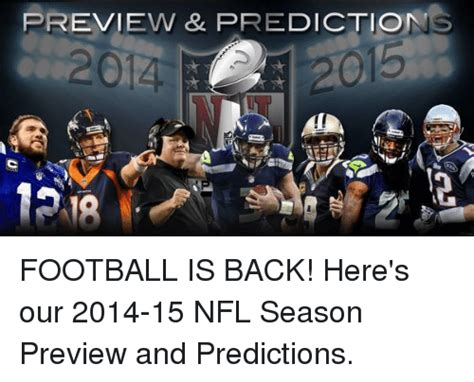 Football Is Back Meme - preview prediction football is back here s our 2014 15 nfl season preview and predictions