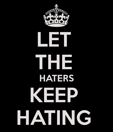Hater Keep Hating Quotes
