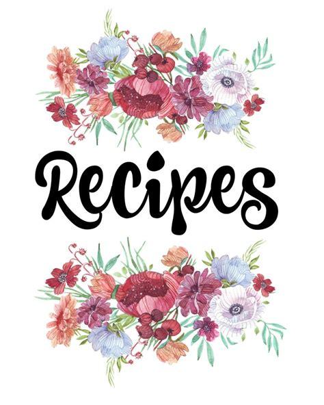 organize recipes  printable recipe binder