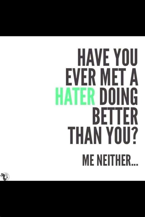 haters gonna hate quotes  sayings quotesgram