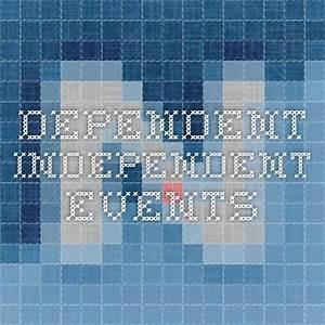 Dependent Independent Events