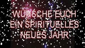 Gesundes Neues Jahr Sprüche : spr che zu silvester neujahr 2017 2018 w nsche euch ein spirituelles neues jahr youtube ~ Frokenaadalensverden.com Haus und Dekorationen