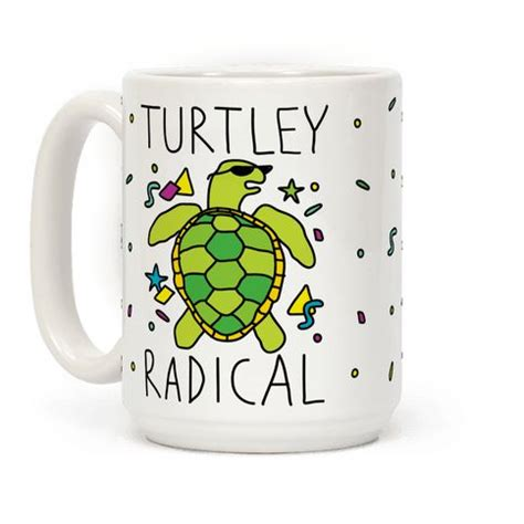 All posts tagged funny coffee captions instagram. Turtley Radical Coffee Mugs | LookHUMAN (With images ...
