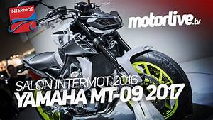 Yamaha Mt09 2017 : yamaha mt 09 2017 intermot 2016 youtube ~ Jslefanu.com Haus und Dekorationen