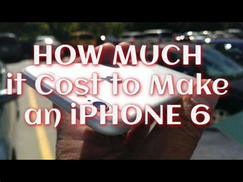 iphone 6 how much does it cost iphone 6 6plus how much does it cost to make it