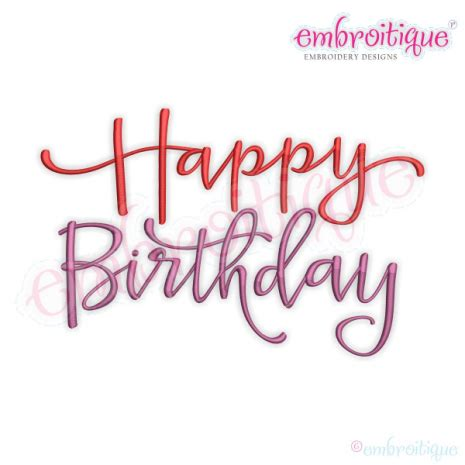 year created  happy birthday calligraphy script machine embroidery design