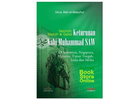 Aku bersaksi bahwa tiada tuhan melainkan engkau. Jual Sejarah, Silsilah & Gelar Keturunan Nabi Muhammad SAW ; Di Indonesia, Singapura, Malaysia ...