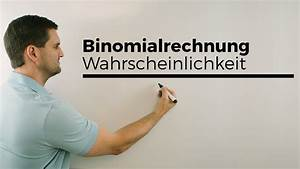 Binomialverteilung Berechnen : binomialrechnungen binomialverteilung wahrscheinlichkeit ~ Themetempest.com Abrechnung
